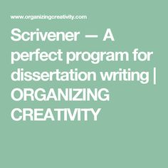 Scrivener — A perfect program for dissertation writing | ORGANIZING CREATIVITY