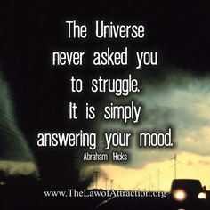 The Universe never asked you to struggle.