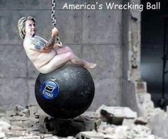 Americas wrecking ball, Hillary Clinton,what emails,meme