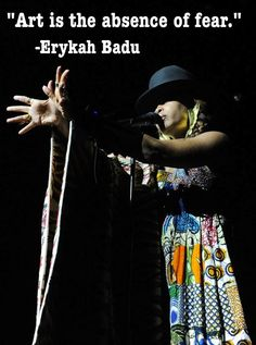 On the beauty of art. | 21 Brilliant Erykah Badu Philosophies That Will Inspire You