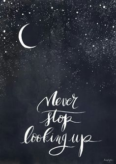 Never stop looking up!
