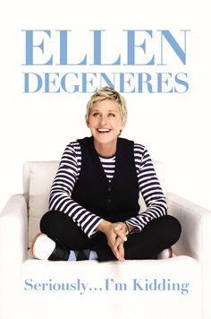Seriously...I'm Kidding by Ellen Degeneres (February 4)
