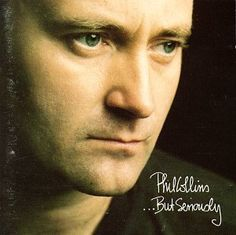 Phil Collins -  Genesis!  I've loved Phil ever since i was a little girl! His music is very inspirational and helped me get through the times when my parents had cancer.