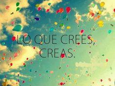 Lo que CREES, CREAS.