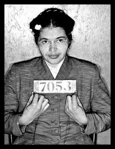 A gentle woman: Rosa Parks ,who refused to move to the back of the public bus . Her mug shot and number.