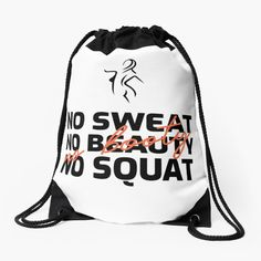 'No Sweat No Beauty No Squat No Booty' Drawstring Bag by Backpack Bags, Drawstring Backpack, Gym Crush, Your Brother, Weights, Weight Lifting, Woven Fabric, Squats, Squat