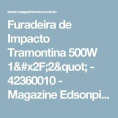 """Furadeira de Impacto Tramontina 500W 1/2"""" - 42360010 - Magazine Edsonpinto"""