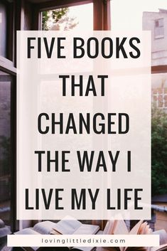Five books that changed the way I live my life. #intentionalliving #bookstoread #booklovers #booksforwomen #recommendedbooks #inspirationalbooks