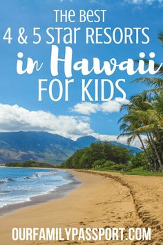 HAWAII, USA | The best 4 and five-star resorts in Hawaii | Hawaii vacation, Hawaii Travel, Hawaii Resorts, Maui Resorts, Hawaii Hotels, Hawaii with Kids, Disney Hawaii, Aulani, Four Seasons, Hilton Hawaiian Village, Luxury Family Travel