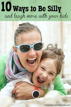 How many times did you laugh last week? When was the last time you laughed so hard you cried? It is true what they say, laughter is the best medicine. Our kids can be total goofballs and love to be silly, but we have a hard time joining in. Re-connect with your inner-child and your actual child with these 10 Ways to Be Silly and Laugh with Your Kids. SunshineandHurric...