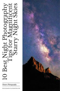 10 Best Night Photography TIps for Magnificent Starry Night Skies | A practical guest blog at Photography Playground by astrophotographer Adam Gordon. Wanna know how to photograph the stars? Click through and find out the best star photography settings, the 500 rule, and more essential tips for photographing stars. #astrophotography #nightskyphotography #nightphotographytips #photography101 #500rule Wildlife Photography Tips, Star Photography, Landscape Photography Tips, Photography Basics, Photography Tips For Beginners, Sunset Photography, Photography Tutorials, Landscape Photos, Travel Photography