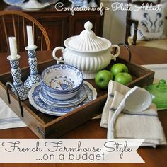 CONFESSIONS OF A PLATE ADDICT: French Farmhouse Style...on a Budget