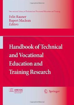Handbook of Technical and Vocational Education and Training Research by Felix Rauner. $386.82. Edition - 1. Publisher: Springer; 1 edition (June 12, 2009). 1104 pages. Publication: June 12, 2009