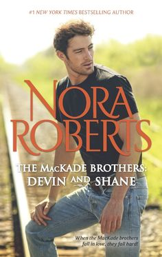 The MacKade Brothers: Devin & Shane: The Heart of Devin MacKade\The Fall of Shane MacKade by Nora Roberts. Great product!.