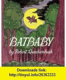 Batbaby (A Little Dipper Book(R)) (9780679885412) Robert Quackenbush , ISBN-10: 0679885412  , ISBN-13: 978-0679885412 ,  , tutorials , pdf , ebook , torrent , downloads , rapidshare , filesonic , hotfile , megaupload , fileserve