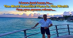 The Most Beautiful Place In The World Can you guess where it is?.....https://goo.gl/UhuQjR  I have just got back from my dream trip of a life time and it really was amazing as you can see from the videos below...