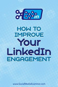 Want your LinkedIn posts to attract more viewers?  Wondering how to increase views and shares of your LinkedIn content?  In this article, you�ll discover five simple tactics to improve engagement on your LinkedIn posts. #SocialMediaExaminer