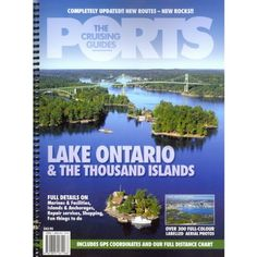 The Cruising Guides Ports: Lake Ontario and The Thousand Islands:Including the Bay of Quinte (2012) by Ports,http://www.amazon.com/dp/1895161169/ref=cm_sw_r_pi_dp_79mitb1E9WBNV9MJ