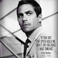 Paul Walker If The Geschwindigkeit Kills Me One Day Don/'T Cry Sicke
