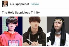 Holy suspicious trinity ft. Jungkook, Jimin, and Taehyung. BTS