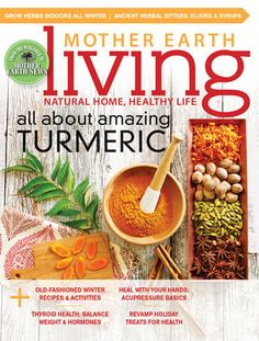 Mother Earth Living: Healthy Homes, Natural Health, Green Living