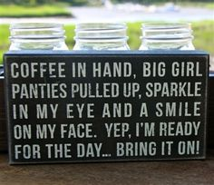 Coffee in Hand, big girl .......my motto for this season
