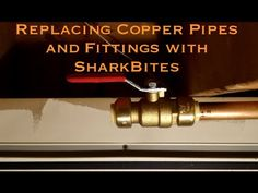Replacing Copper Pipes and Fittings with SharkBite Push Fit Connectors -...