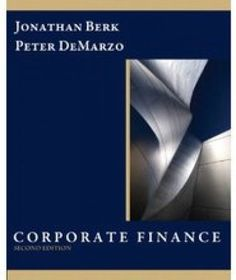 Download Test Bank Online for Corporate Finance 2nd Edition Jonathan Berk ISBN-10: 0132745097 ISBN-13: 978-0132745093