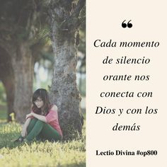 Cada momento de silencio orante nos conecta con Dios y con los demás #LectioDivina #op800 http://www.op.org/es/lectio/2016-11-25