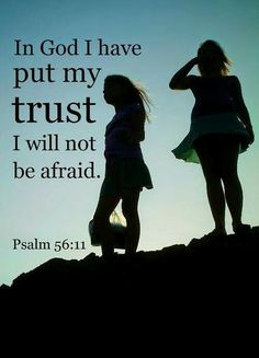 """""""In God I have put my trust: I will not be afraid"""" (Psalm 56:11 NASB). #KWMinistries"""