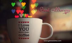 I love you more than coffee Typography HD desktop wallpaper, Heart wallpaper, Love wallpaper, Coffee wallpaper - Typography no. Good Morning Picture Messages, Romantic Good Morning Quotes, Good Morning Quotes For Him, Good Morning My Love, Good Morning Images, Romantic Dp, Morning Qoutes, Morning Pics, Romantic Pictures