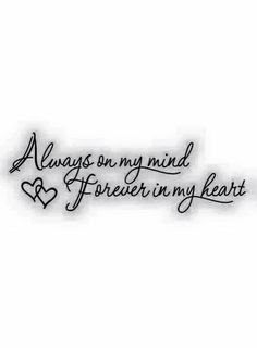 Want to add this to my mom's memorial tattoo... There isn't a day that goes by I don't think about her...