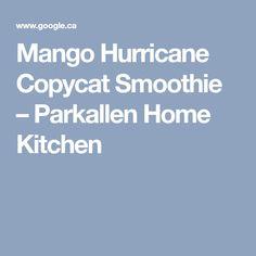 Mango Hurricane Copycat Smoothie – Parkallen Home Kitchen