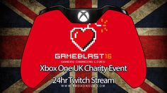 Xbox One UK: 24hr Twitch Stream in support of Gameblast 16