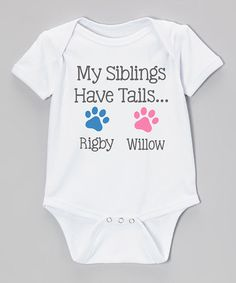 Love this White 'My Siblings Have Tails' Personalized Bodysuit - Infant on #zulily! #zulilyfinds