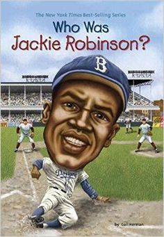 """(Black History Book) Herman, G. (2010). """"Who was Jackie Robinson"""" New York, NY: Grosset & Dunlap. Grades: 3-5. This book is a sports biography about Jackie Robinson. Most people believe Robinson was the first black in Major League Baseball, but this is false. Robinson is most notably known for his strength of character, which has help secured his place in sports history. This book claims he was the first black athlete in Major League Baseball.  –Kelby Homeister"""