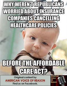 Why weren't Republicans worried about insurance cancellations before the Affordable Care Act? REMEMBER TO USE YOUR RIGHT TO VOTE!!!