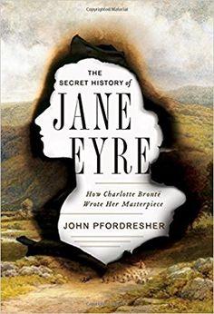 Rose's Pick - The Secret History of Jane Eyre by John Pfordresher