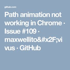 Path animation not working in Chrome · Issue · maxwellito& · GitHub