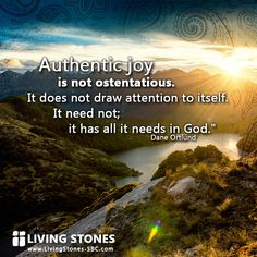 Have you found real joy?  Authentic Joy? What does it look like?