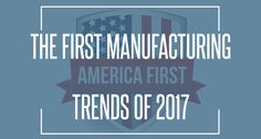 """The """"First Five"""" Industrial Manufacturing Trends of 2017"""