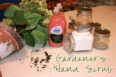 Make Your Own Gardener's Hand Scrub | this would be a great hostess gift to keep on hand, or good for teachers