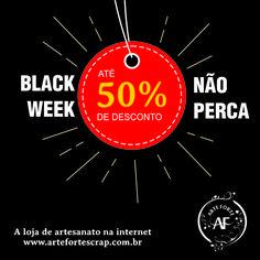 Preparem-se, em breve.... Nossa Black Week com até 50% de Desconto em produtos. Aguardem!!!! www.artefortescrap.com.br