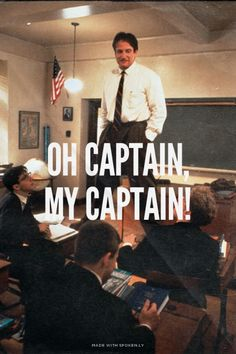 Oh captain, my captain! | Tiffany made this with Spoken.ly