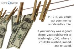 In 1916, you could get your money washed and ironed for free!
