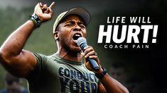 LIFE WILL HURT - Best Motivational Speech Video (Featuring Coach Pain) Best Motivational Speakers, Motivational Images, Motivational Speeches, Positive Motivation, Gym Motivation, Fight For You, Dig Deep, Self Development