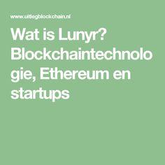 Wat is Lunyr? Blockchaintechnologie, Ethereum en startups