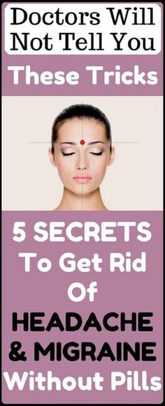 Doctors Will Not Tell You These Tricks 5 Secrets To Get Rid Of Headache And Migraine Without Pills #DoctorsWillNotTellYouTheseTricks5SecretsToGetRidOfHeadacheAndMigraneWithoutPills