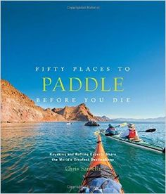 In Fifty Places to Paddle Before You Die, Chris Santella explores the best destinations for the diverse sport of paddling. The book features the world's top spots for kayaking, rafting, canoeing, and stand-up paddleboarding. Kayaks, Amazing Destinations, Travel Destinations, Places To Travel, Places To Go, Komodo Island, Sup Yoga, Baja California, Best Location