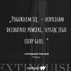 The Heat, Wattpad Stories, Heel, Fire, Quotes, Quotations, Paragraph, Quote, Shut Up Quotes